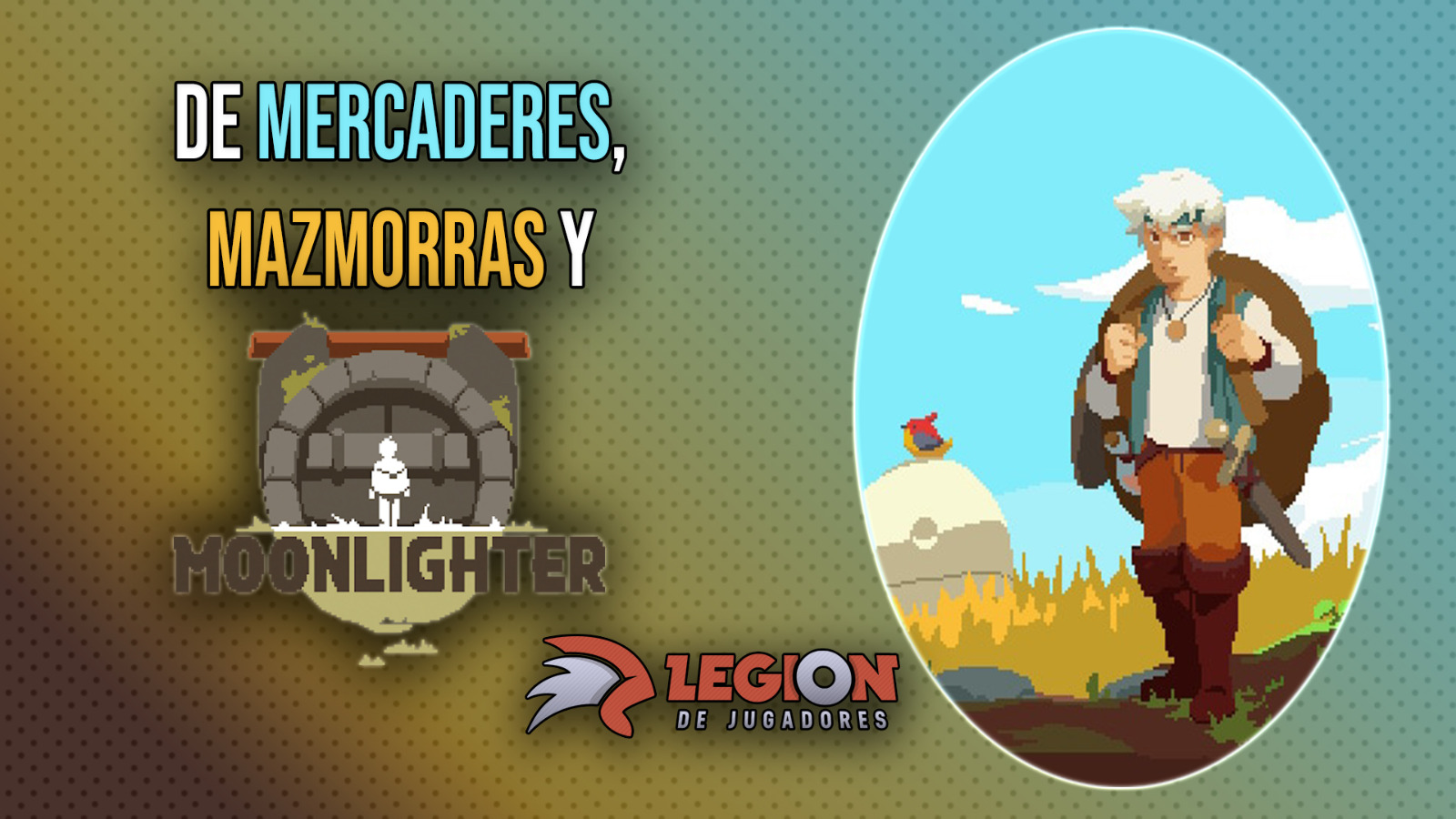 De mercaderes, mazmorras y Moonlighter